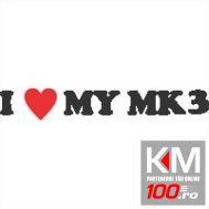 I Love My Mk3