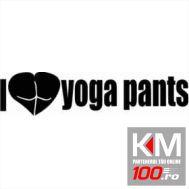 I Love Yoga Pants
